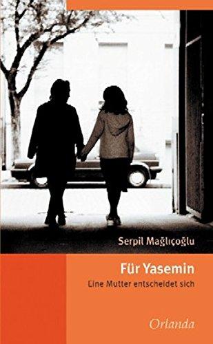 9783929823943: Für Yasemin: Eine Mutter entscheidet sich