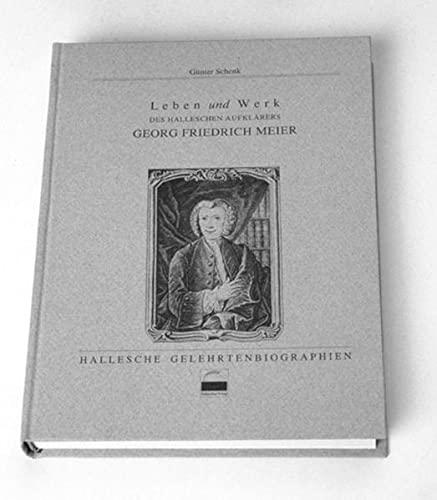 9783929887013: Leben und Werk des halleschen Aufkl�rers Georg Friedrich Meier