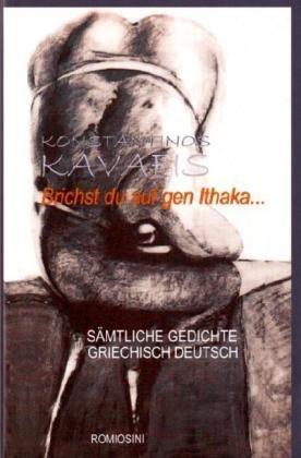 9783929889871: Brichst du auf gen Ithaka .: Sämtliche Gedichte griechisch - deutsch