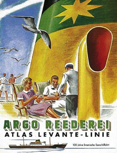 Argo-Reederei und Atlas Levante-Linie: 100 Jahre bremische: Thiel, Reinhold