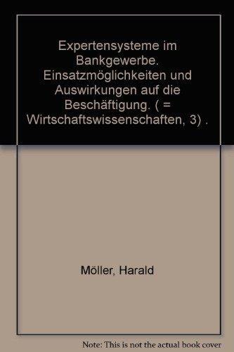 9783929937442: Expertensysteme im Bankgewerbe: Einsatzmöglichkeiten und Auswirkungen auf die Beschäftigung (Schriftenreihe Wirtschaftswissenschaften) (German Edition)