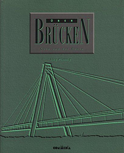 9783929972061: Über Brücken - Köln und der Rhein