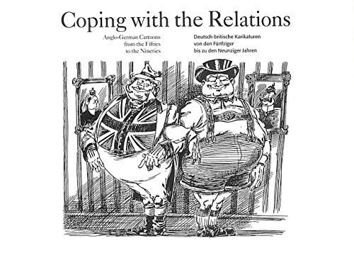 9783929979077: Coping with the relations: Anglo-German cartoons from the Fifties to the Nineties : an exhibition organized by the Goethe-Institut London and the University of Osnabrück