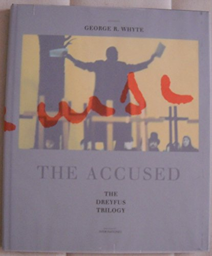The Accused, The Dreyfus Trilogy : Text z. Tl. Franz?s.-Engl. u. Dtsch.-Engl.: Whyte, George R.