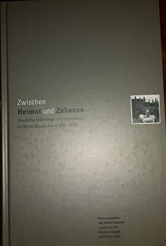 9783929979626: Zwischen Heimat und Zuhause: deutsche Flüchtlinge und Vertriebene in (West-)Deutschland 1945-2000 (Quellen und Darstellungen zur Geschichte des Landkreises Celle)