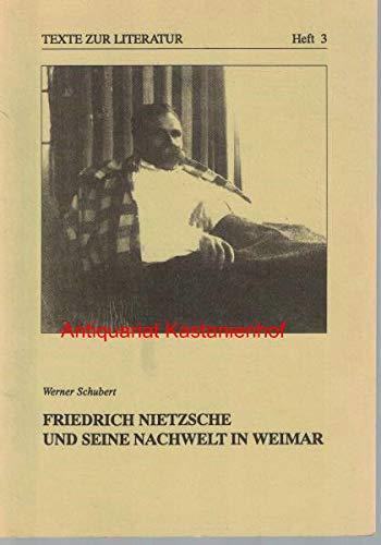9783929994933: Friedrich Nietzsche und seine Nachwelt in Weimar. Texte zur Literatur Heft 3.