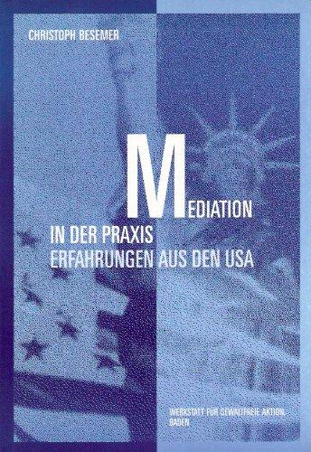 9783930010059: Mediation in der Praxis: Erfahrungen aus den USA