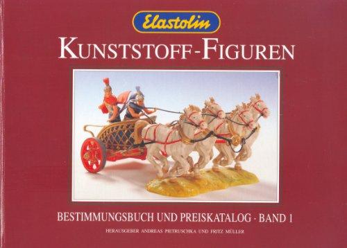 9783930029006: Elastolin Kunststoff-Figuren: Bestimmungsbuch und Preiskatalog - Band 1.
