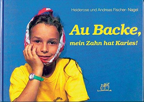 9783930038008: Au Backe, mein Zahn hat Karies!