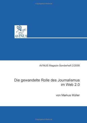9783930064984: Die gewandelte Rolle des Journalismus im Web 2.0