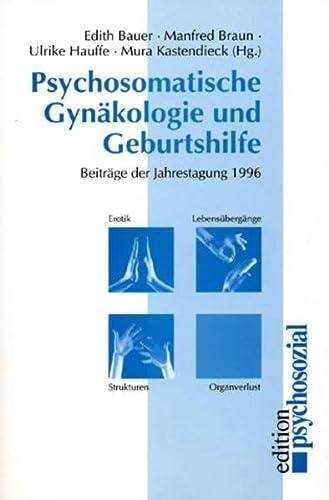 9783930096947: Psychosomatische Gyn�kologie und Geburtshilfe 1996/97. Erotik, Lebens�berg�nge, Strukturen, Organverlust