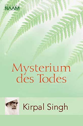 Mysterium des Todes. (9783930103485) by Kirpal Singh