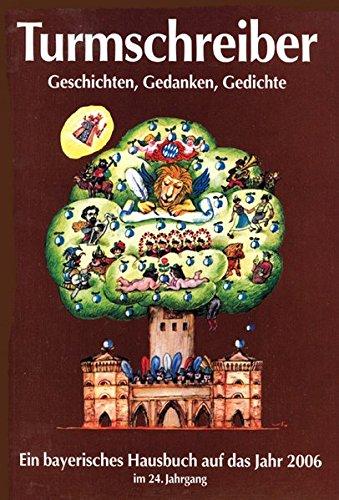 9783930156900: Turmschreiber 2006: Geschichten, Gedanken, Gedichte. Ein Bayerisches Hausbuch auf das Jahr 2006