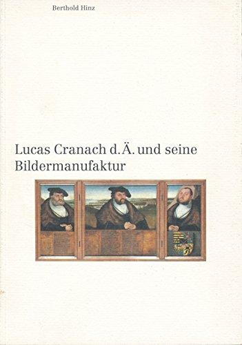 9783930184026: Lucas Cranach d.Ä. und seine Bildermanufaktur