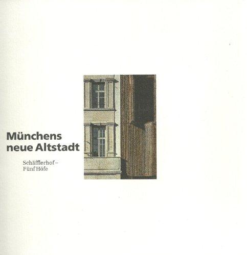 Münchens neue Altstadt. Schäfflerhof - Fünf Höfe by: Desconocido