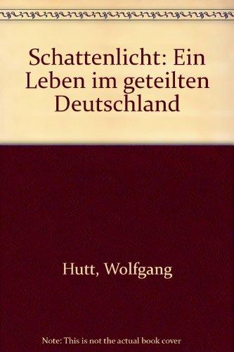 9783930195428: Schattenlicht: Ein Leben im geteilten Deutschland (German Edition)