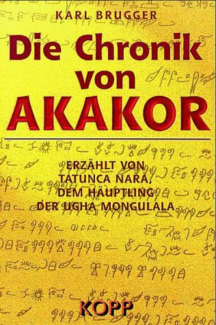 Die Chronik von Akakor. (9783930219285) by Karl Brugger