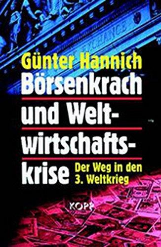 9783930219346: Börsenkrach und Weltwirtschaftskrise: Der Weg in den Dritten Weltkrieg