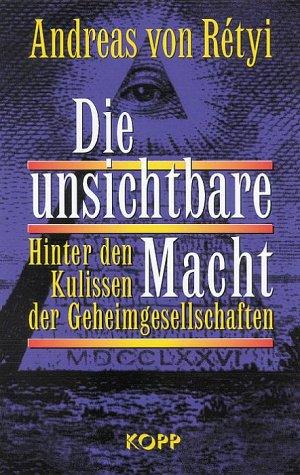 9783930219452: Die unsichtbare Macht: Hinter den Kulissen der Geheimgesellschaften