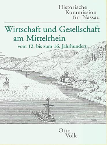 9783930221035: Wirtschaft und Gesellschaft am Mittelrhein: Vom 12. bis zum 16. Jahrhundert (Veröffentlichungen der Historischen Kommission für Nassau)