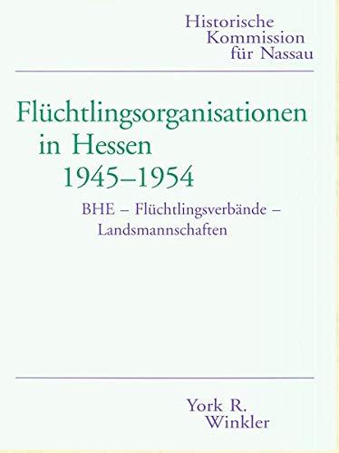 9783930221042: Flüchtlingsorganisationen in Hessen 1945-1954: BHE, Flüchtlingsverbände, Landsmannschaften (Forschungen zur Integration der Flüchtlinge und Vertriebenen in Hessen nach 1945) (German Edition)