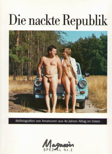 9783930234004: Die nackte Republik. Aktfotografien von Amateuren aus 40 Jahren Alltag im Osten