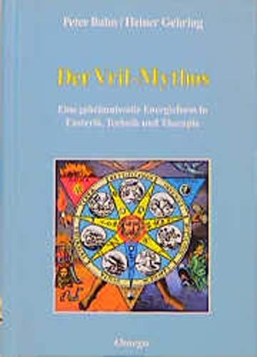 9783930243037: Der Vril-Mythos: Eine geheimnisvolle Energieform in Esoterik, Technik und Therapie