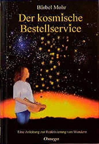 9783930243150: Der kosmische Bestellservice. Eine Anleitung zur Reaktivierung von Wundern