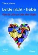 9783930243402: Leide nicht - liebe. 2 CD's: Über die Liebe zur Liebe ohne Objekt