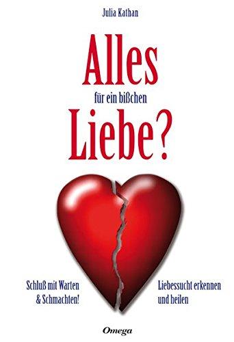 9783930243464: Alles f�r ein bi�chen Liebe: Schlu� mit  Warten & Schmachten