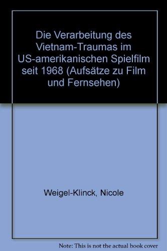 9783930258352: Die Verarbeitung des Vietnam-Traumas im US-amerikanischen Spielfilm seit 1968 (Aufsätze zu Film und Fernsehen)