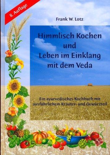 9783930264346: Himmlisch kochen und leben im Einklang mit dem Veda