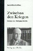 9783930278053: Zwischen den Kriegen: Essays zur Zeitgeschichte