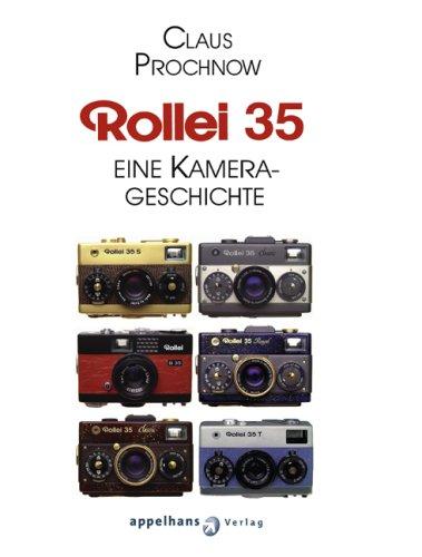 Rollei 35: Eine Kamera Geschichte [Gebundene Ausgabe]: Claus Prochnow (Autor)