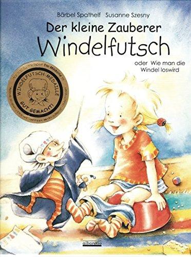 9783930299362: Der kleine Zauberer Windelfutsch: Oder Wie man die Windel loswird
