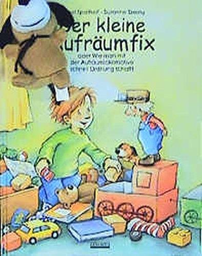 Der kleine Aufräumfix: Spathhelf, Bärbel; Szesny, Susanne