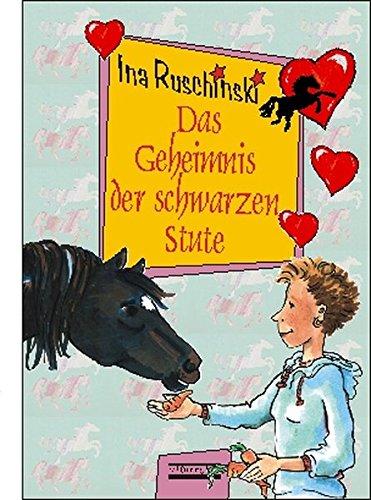 Das Geheimnis der schwarzen Stute.: Ina Ruschinski