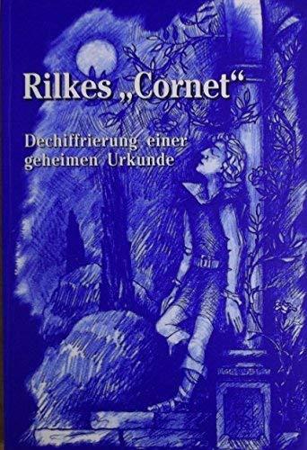 9783930321292: Rilkes Cornet: Dechiffrierung einer geheimen Urkunde (Livre en allemand)