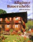 9783930323326: Allg�uer Bauernh�fe