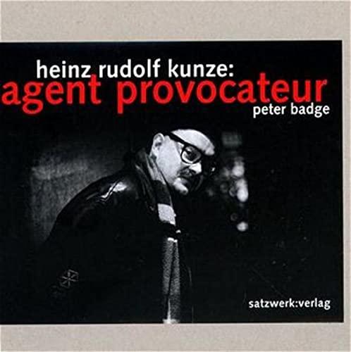 Heinz Rudolf Kunze: Agent provocateur: Peter Badge