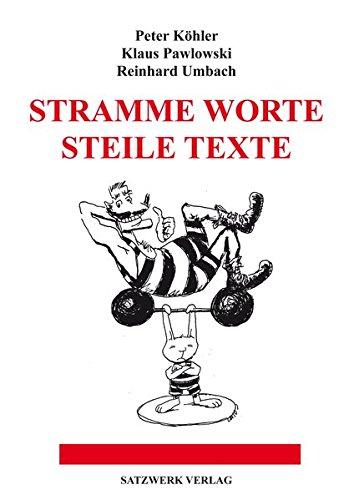 Stramme Worte, steile Texte: Köhler, Peter, Pawlowski,