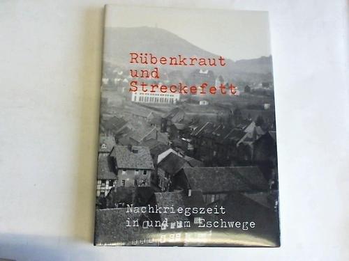 Rübenkraut und Streckefett. Nachkriegszeit in und um Eschwege: Eschwege - Volkshochschule e.V.