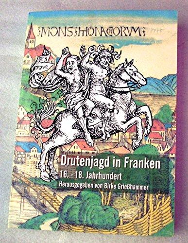 9783930349067: Drutenjagd in Franken: 16. - 18. Jahrhundert