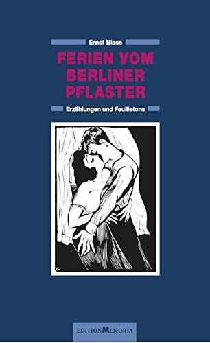 Ferien vom Berliner Pflaster: Ernst Blass