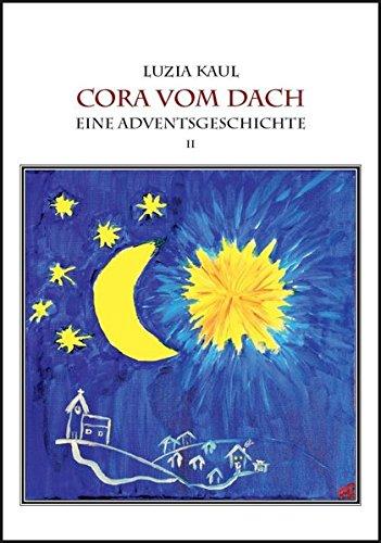 Adventsgeschichten / Cora vom Dach: Luzia Kaul