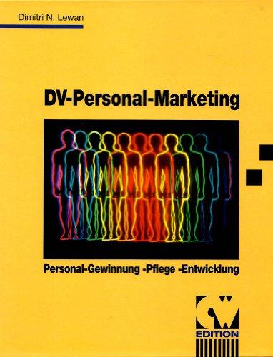 9783930377046: DV Personal-Marketing. Personal-Gewinnung, -Pflege, -Entwicklung