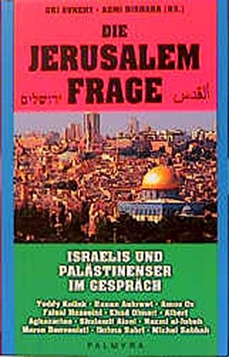 Die Jerusalem Frage. Israelis und Palästinenser im: Avnery, Uri/ Bishara,