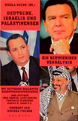 Deutsche, Israelis und Palästinenser. Ein schwieriges Verhältnis. Vorwort von Joschka ...