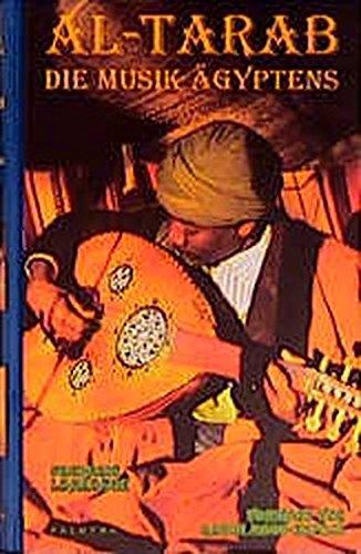 Al-Tarab. Die Musik Ägyptens. Vorwort von Rabih Abou-Khalil: Lagrange, Frédéric