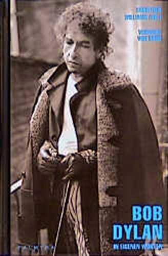 In eigenen Worten.: Bob Dylan